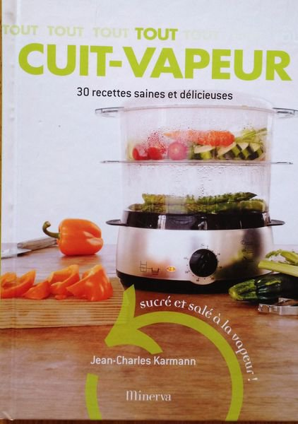Les ouvrages sur la cuisine de jean charles karmann styliste et photographe culinaire - La cuisine a toute vapeur ...